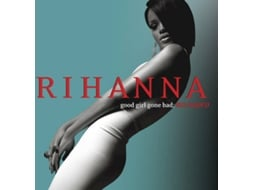 CD Rihanna - Good Girl Gone Bad (Reloaded) — Pop-Rock