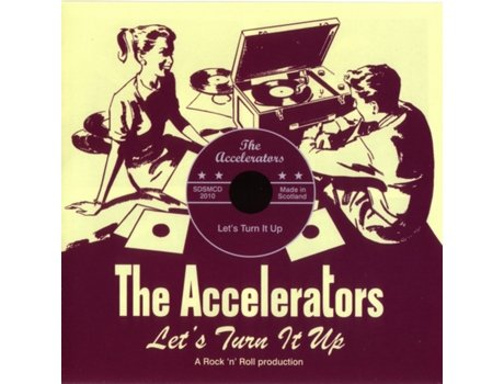 CD The Accelerators  - Let's Turn It Up