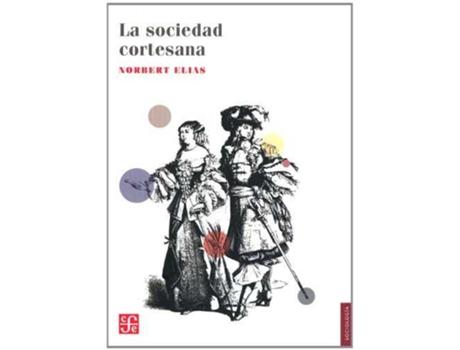 Livro La Sociedad Cortesana de Norbert Elias (Espanhol)