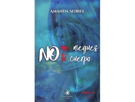 MAX ESTRELLA - Livro No Me Nieges Tu Cuerpo de Amanda Seibiel (Espanhol)