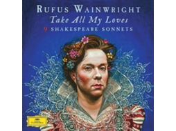 Vinil Rufus Wainwright - Take All My Loves: 9 Shakespeare Sonnets — Clássica