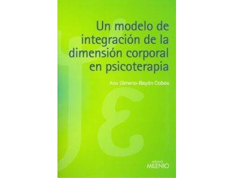 Livro Un Modelo De Integración De La Dimensión Corporal En Psicoterapia de Gimeno-Bayon, Ana