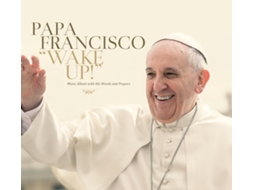 CD Papa Francisco - Wake Up! — Music Album with his Words and Prayers